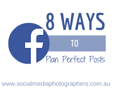 8 Ways to Plan Perfect Posts for Facebook