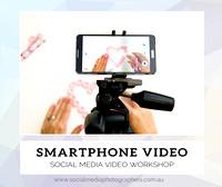 Smartphone Video for Social Media
